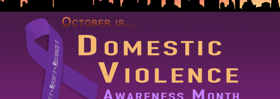 October is Domestic Violence Awareness Month